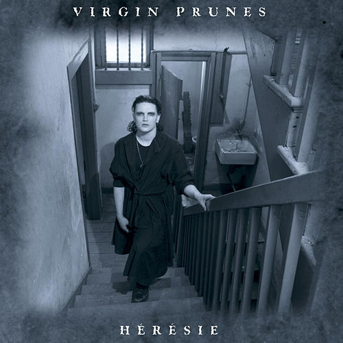 Heresie by Virgin Prunes
