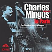 Charles Mingus In Paris - The Complete America Session by Charles Mingus