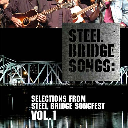 Steel Bridge Songs Vol. 1 by Various Artists