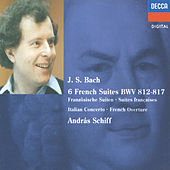 Bach, J.S.: French Suites Nos. 1-6/Italian Concerto etc. by András Schiff