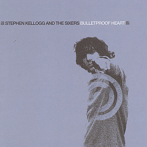 Bulletproof Heart by Stephen Kellogg