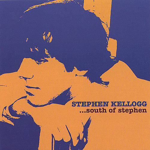 South of Stephen by Stephen Kellogg