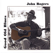 Good Old Blues by John Rogers