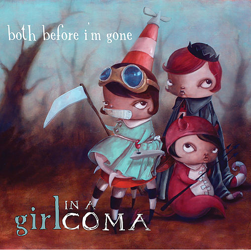 Both Before I'm Gone by Girl In A Coma