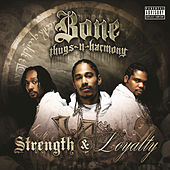 Strength & Loyalty by Bone Thugs-N-Harmony