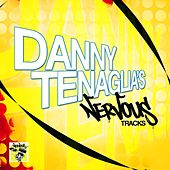 Danny Tenaglia's Nervous Tracks by Various Artists