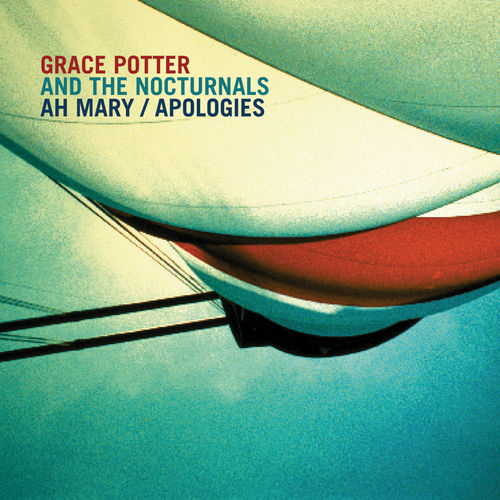 Ah Mary by Grace Potter And The Nocturnals