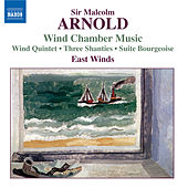 ARNOLD, M.: Chamber Music for Winds by East Winds