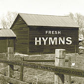 Fresh Hymns: Contemporary Piano Interpretations by Joel Rosenberger