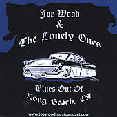 BLUES OUT OF LONG BEACH, CA by Joe Wood