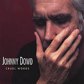 Cruel Words by Johnny Dowd