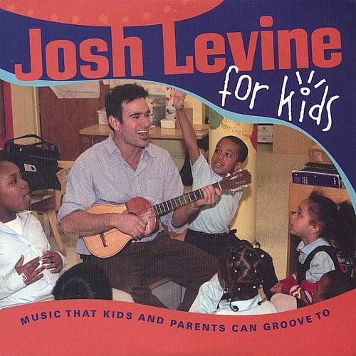 Josh Levine for Kids by Josh Levine