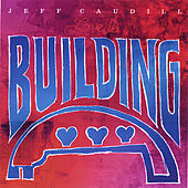 Building (Charity Single) by Jeff Caudill