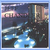 Jeff Chandler by Jeff Chandler
