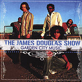 Garden City Music by The James Douglas Show