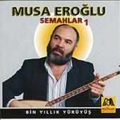 Bin Yillik Yürüyüs - Semahlar 1 by Musa Eroglu