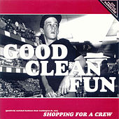 Shopping For A Crew by Good Clean Fun