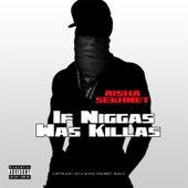 If Niggas Was Killas by Aisha Sekhmet