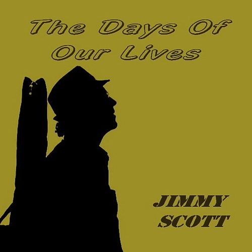 The Days of Our Lives by Jimmy Scott