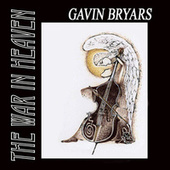 Gavin Bryars: The War in Heaven by Various Artists