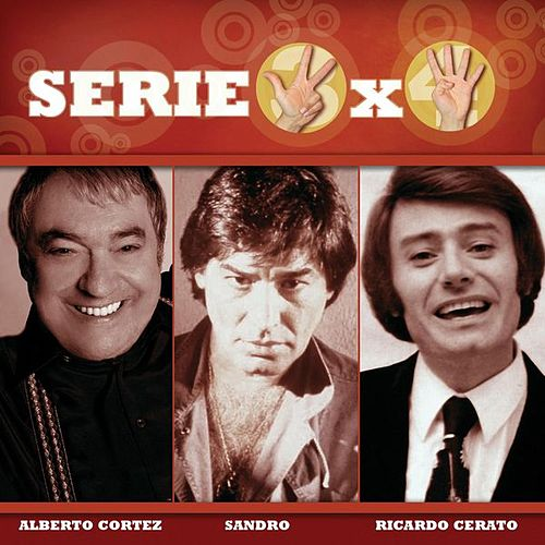 Serie 3x4 (Alberto Cortez, Sandro, Ricardo Ceratto) by Various Artists