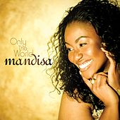 Only The World by Mandisa