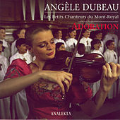 Adoration by Angèle Dubeau