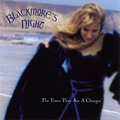 The times they are a changin' by Blackmore's Night