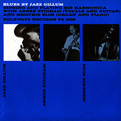 Blues by Jazz Gillum Singing and Playing His Harmonica: With Arbee Stidham and Memphis Slim by Jazz Gillum