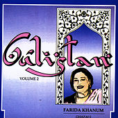 Gulistan Volume 2 by Farida Khanum