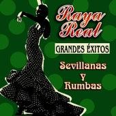 Grandes Éxitos - Sevillanas Y Rumbas by Raya Real