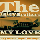My Love von The Isley Brothers