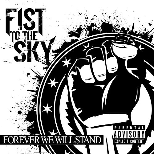 Forever We Will Stand by Fist to the Sky
