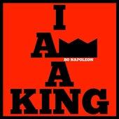 I Am a King by Bo Napoleon