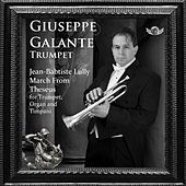 Jean-Baptiste Lully: March from Theseus in D Major for Trumpet, Organ and Timpani by Giuseppe Galante