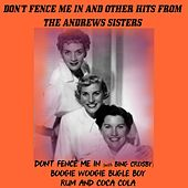 Don't Fence Me in and Other Hits from the Andrews Sisters by The Andrews Sisters