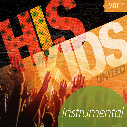 His Kidz Vol. 1 (Instrumental) by His Kidz United