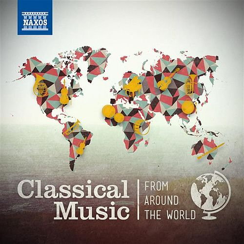 Classical Music from Around the World by Various Artists