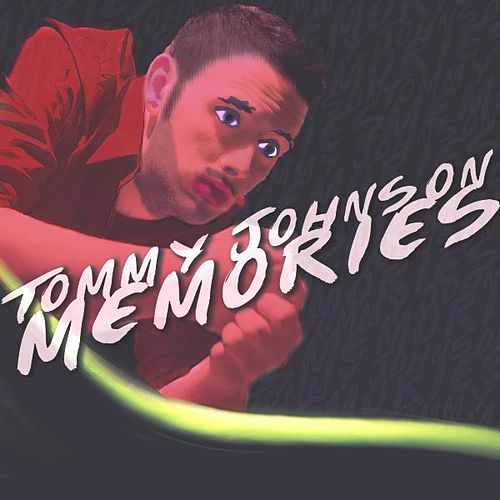 Memories by Tommy Johnson