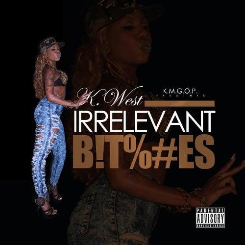 Irrelevant B!T%#Es (feat. Quia S.E.M.I.n.a.R.) by Kwest Tha Madd Lad