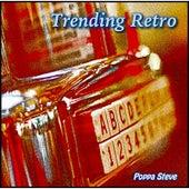 Trending Retro by Poppa Steve