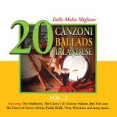 20 delle Molto Migliore Canzoni Ballads Irlandese, Vol. 2 by Various Artists