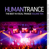 Human Trance, Vol. 10 - Best in Vocal Trance! by Various Artists