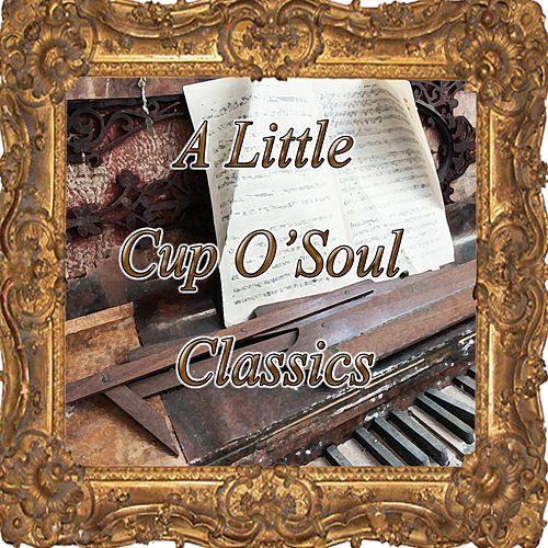 A Little Cup O'soul Classics by Various Artists