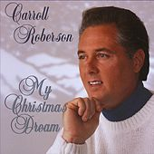 My Christmas Dream by Carroll Roberson