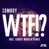 Wtf!? by Zomboy