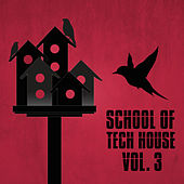 School Of Tech House Vol. 3 by Various Artists