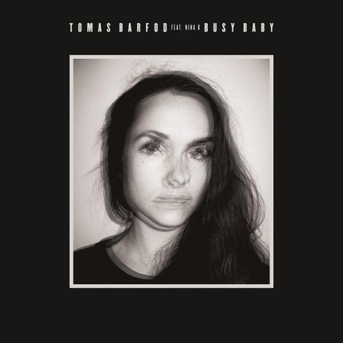 Busy Baby (feat. Nina K) by Tomas Barfod