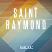 Ghosts EP by Saint Raymond