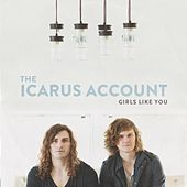 Girls Like You by The Icarus Account